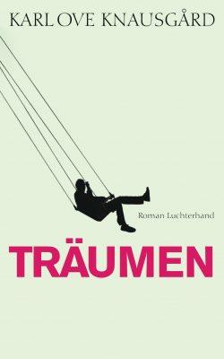 Traeumen von Karl Ove Knausgard