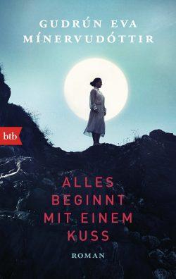 Alles beginnt mit einem Kuss von Gudrun Eva Minervudottir