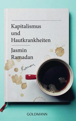 Kapitalismus und Hautkrankheiten von Jasmin Ramadan