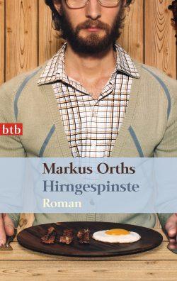 Hirngespinste von Markus Orths