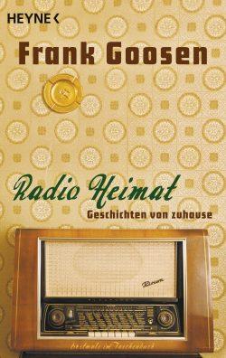 Radio Heimat von Frank Goosen