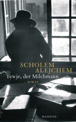 Tewje der Milchmann von Scholem Alejchem