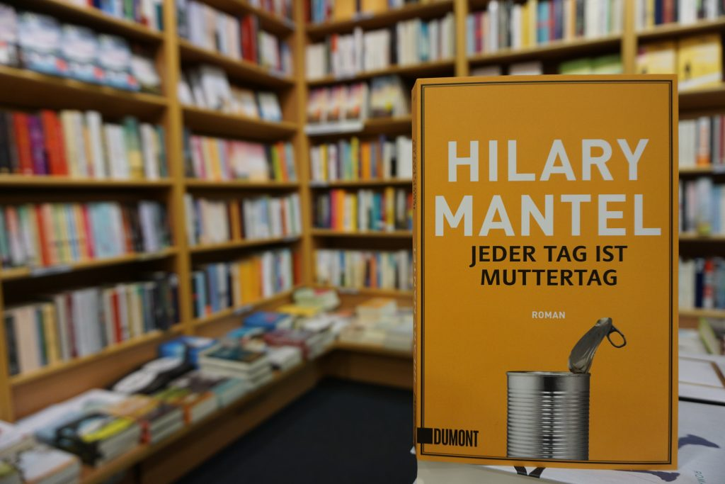 "Hilary Mantel: ""Jeder Tag ist Muttertag"""