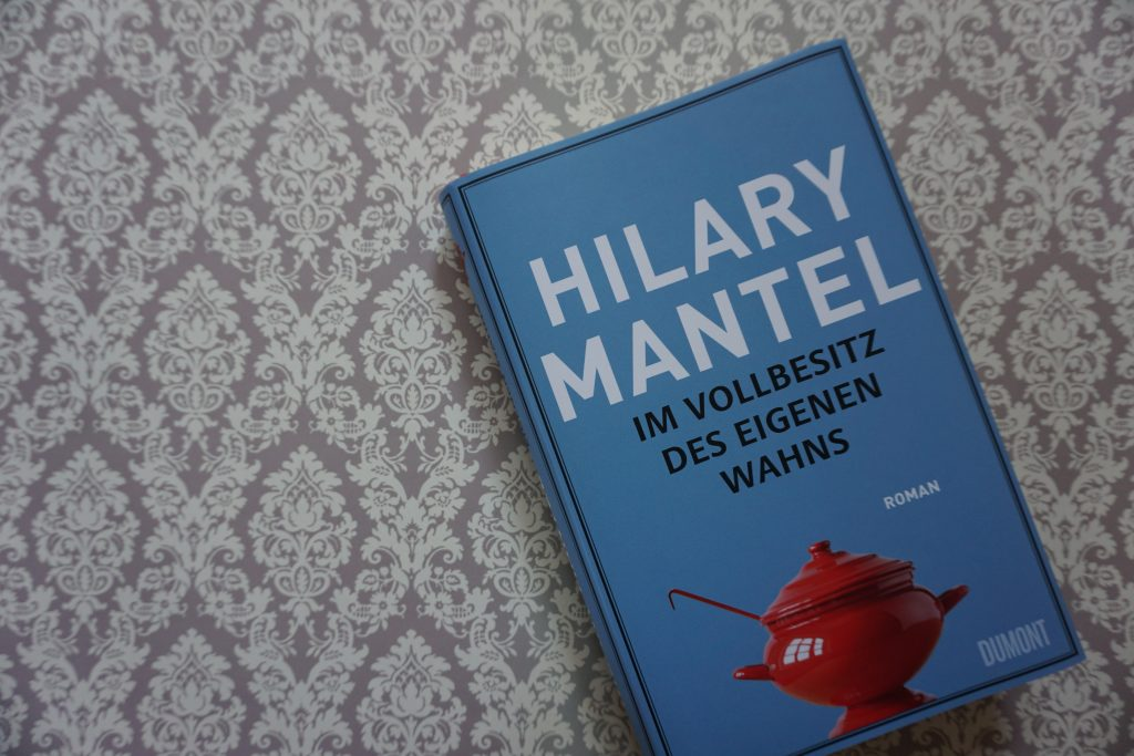 """Hilary Mantel: """"Im Vollbesitz des eigenen Wahns"""""""