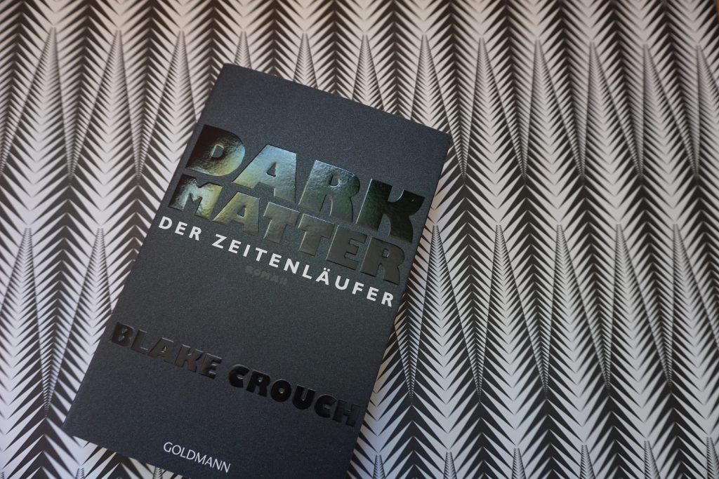 """Blake Crouch: """"Dark Matter – Der Zeitenläufer"""""""
