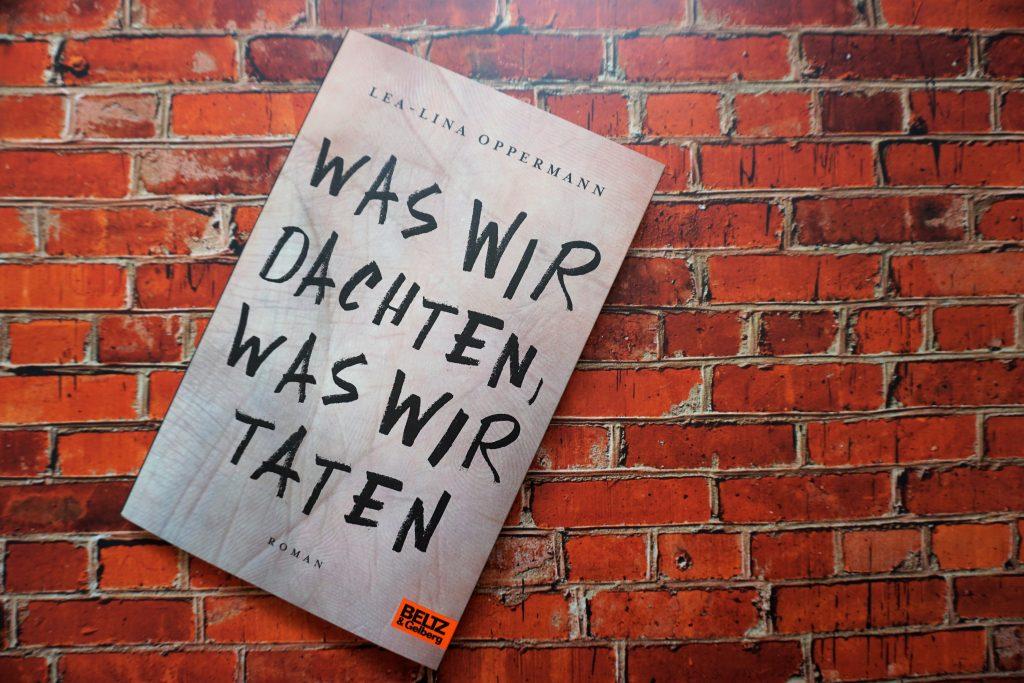 """Lea-Lina Oppermann: """"Was wir dachten, was wir taten"""""""