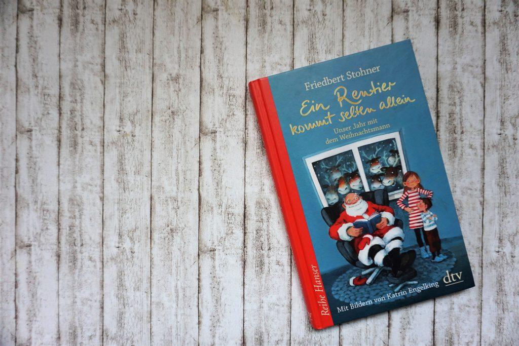 """Friedbert Stohner: """"Ein Rentier kommt selten allein – Unser Jahr mit dem Weihnachtsmann"""""""