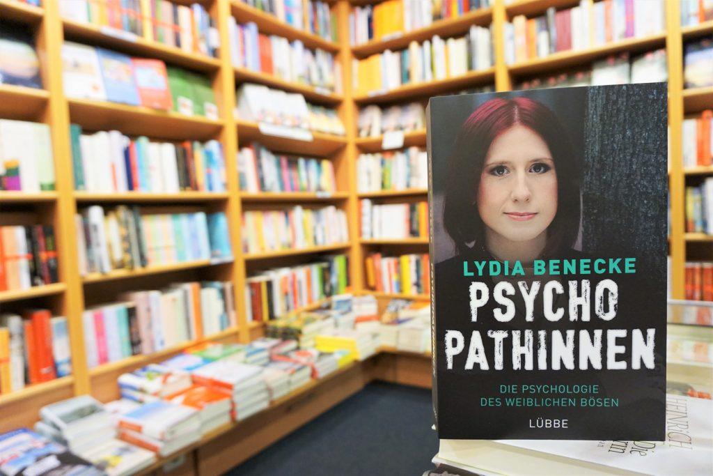 """Lydia Benecke: """"Psychopathinnen – Die Psychologie des weiblichen Bösen"""""""