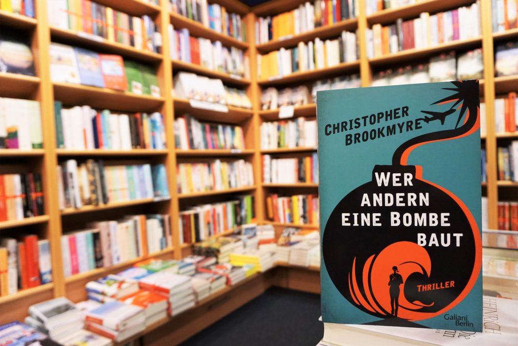 """Christopher Brookmyre: """"Wer andern eine Bombe baut"""""""