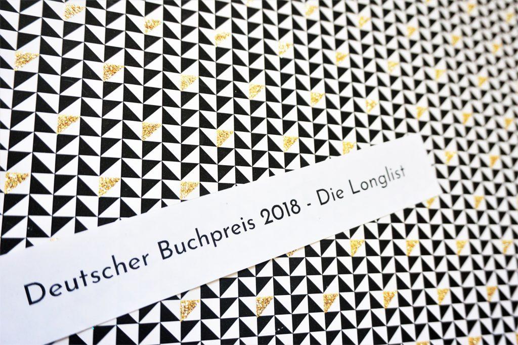 Deutscher Buchpreis 2018: Die Longlist – Eine Rezensionsübersicht