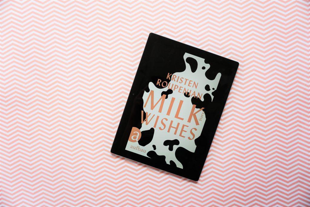 """Kristen Roupenian: """"Milkwishes"""""""