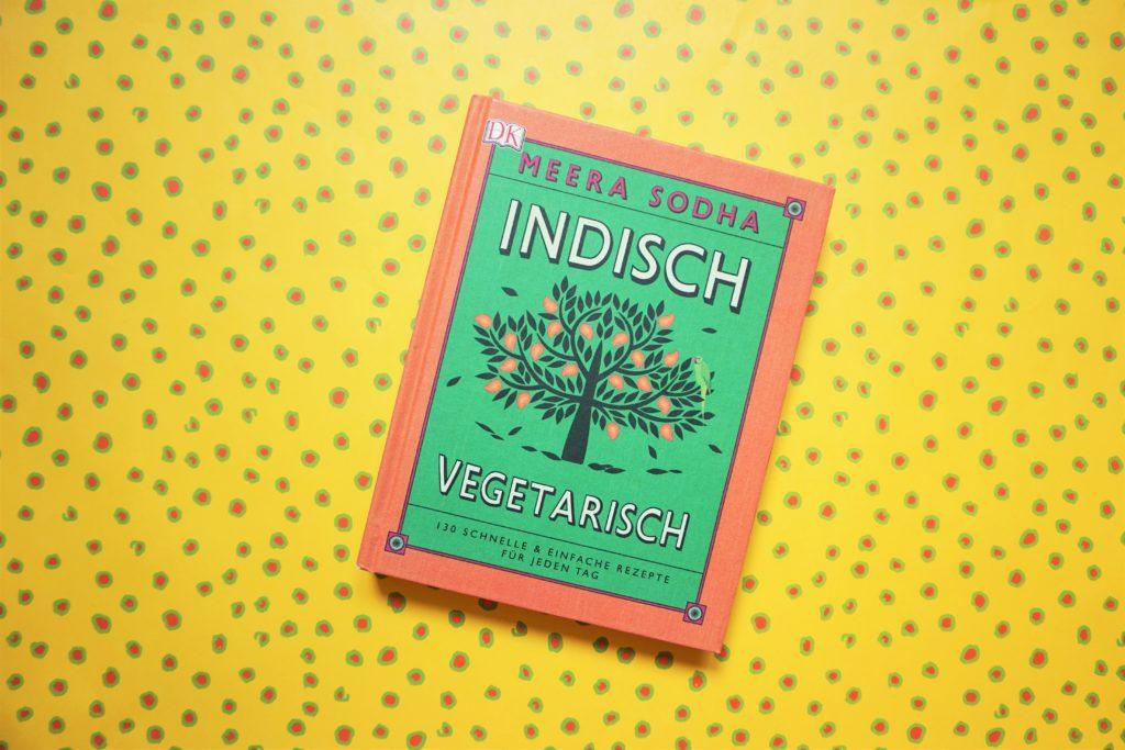 """Meera Sodha: """"Indisch vegetarisch – 130 schnelle & einfache Rezepte für jeden Tag"""""""