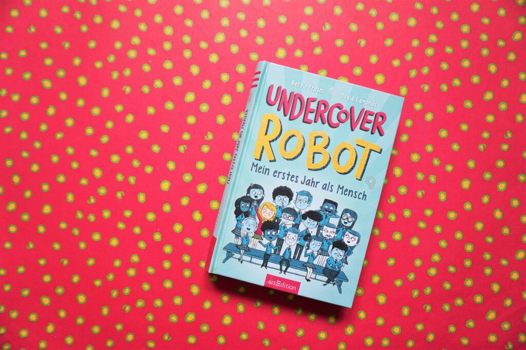 """Bertie Fraser & David Edmonds: """"Undercover Robot – Mein erstes Jahr als Mensch"""""""