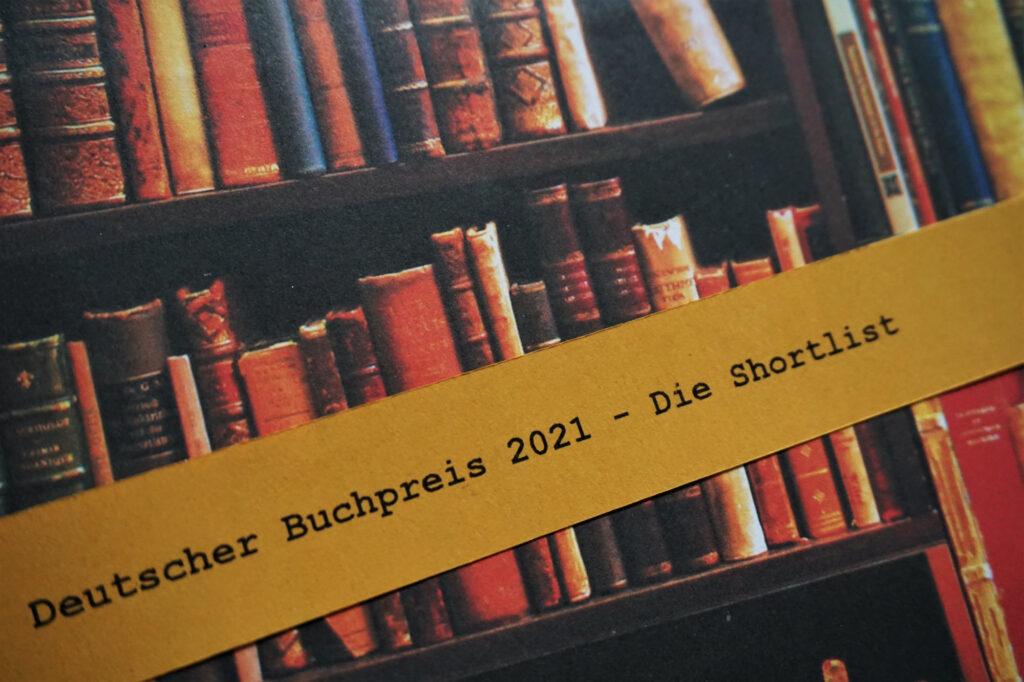 Deutscher Buchpreis 2021: Die Shortlist – Ein Rezensionsüberblick